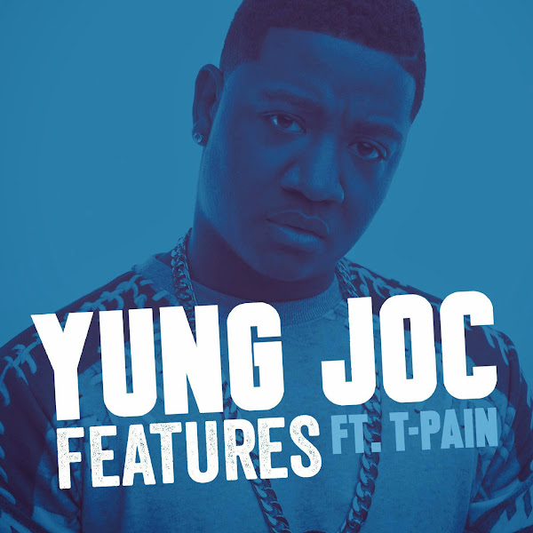 Yung Joc - Features (feat. T-Pain) - Single Cover