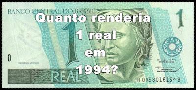 Você Sabia? - Quanto renderia 1 real nos anos 90?
