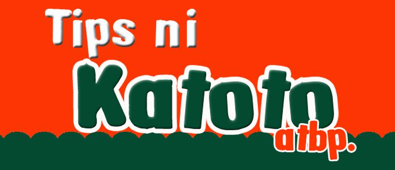 TiPs ni KaTotO