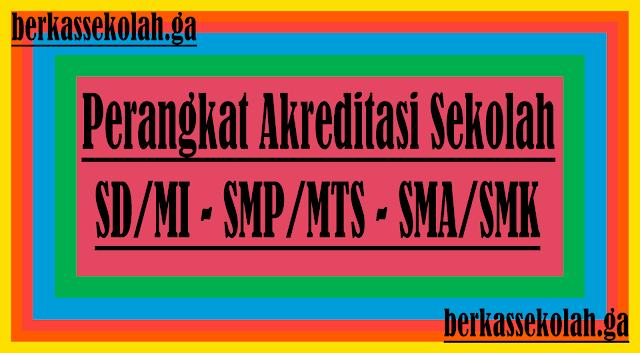 Perangkat Akreditasi SD/MI SMP/MTS SMA/SMK 2015