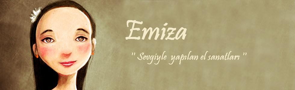 Emiza  'Sevgiyle yapılan el sanatları'