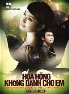 Hoa Hồng Không Dành Cho Em - Hoa Hong Khong Danh Cho Em