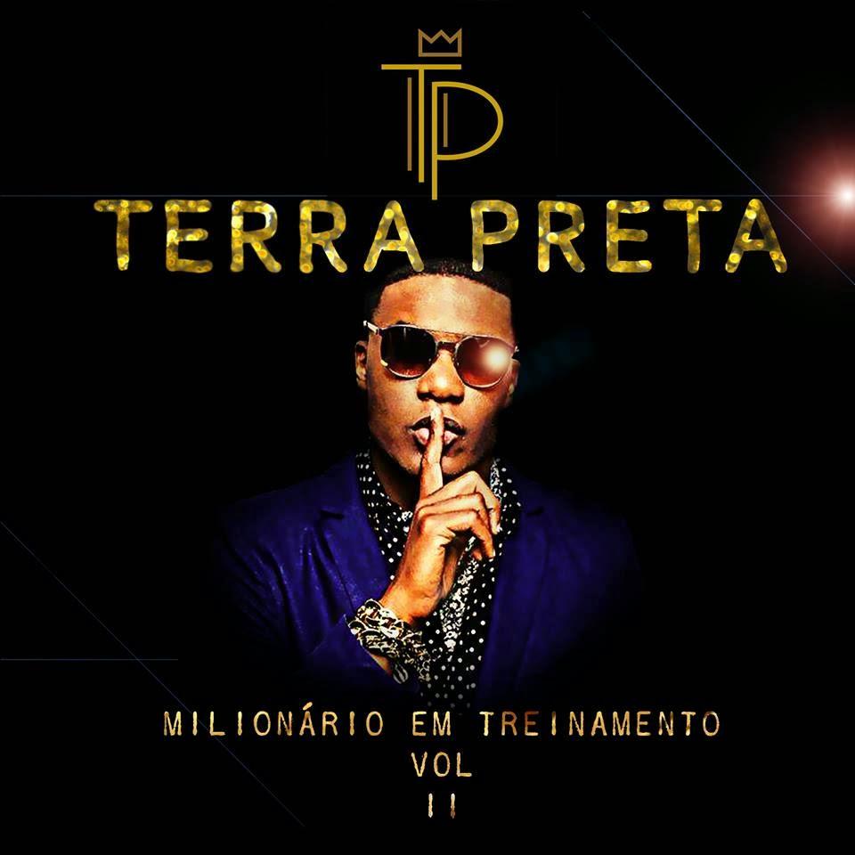 """Terra Preta finalmente lança a mixtape """"Milionário em Treinamento vol.2"""""""