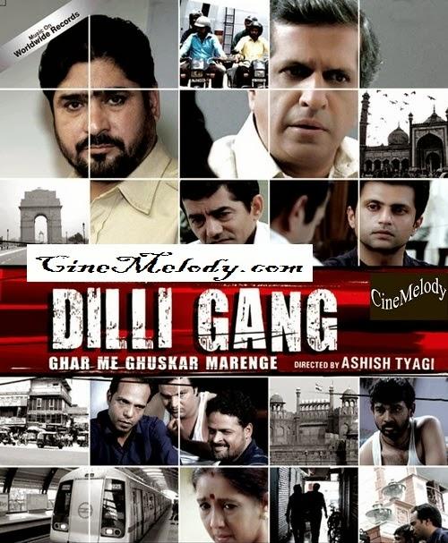 Dilli Gang  Hindi Mp3 Songs Free  Download  2013