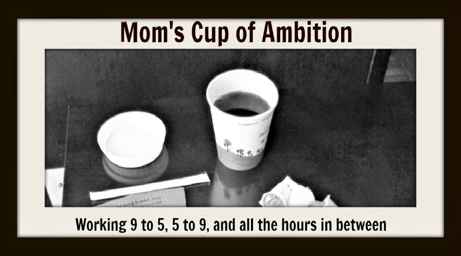 Mom's Cup Of Ambition