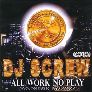 DJ Screw - All Work No Play (1999) FLAC