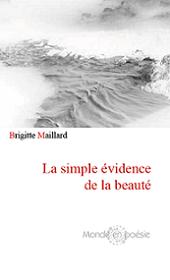 Parution La simple évidence de la beauté juin 2016 (Nouvelle édition) Brigitte Maillard