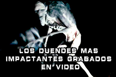 Los Duendes mas Impactantes Grabados en Video