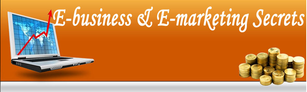E-business & E-marketing Secrets