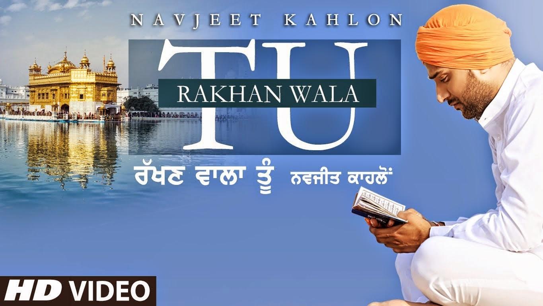 rakhan wala tu lyrics & video navjeet kahlon