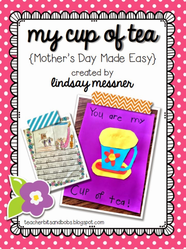 https://www.teacherspayteachers.com/Product/My-Cup-Of-Tea-Mothers-Day-Made-Easy-238649