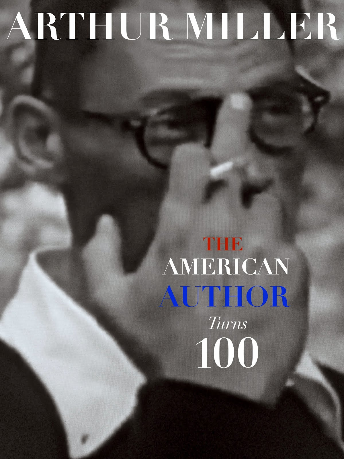 ARTHUR MILLER at 100