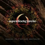 A Perfect Circle – Stone And Echo (Live) (2013)
