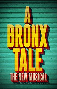 """A BRONX TALE THE NEW MUSICAL"""