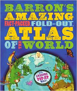 Barron's Amazing Fact-Packed, Fold-Out Atlas of the World
