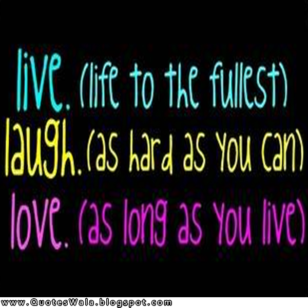 Live Laugh Love Quotes Daily Quotes At Quoteswala