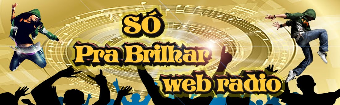 SÒ PRA BRILHAR WEB RADIO