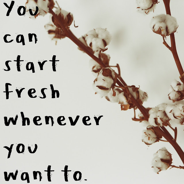 give yourself permission to start fresh before New Years