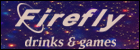 Banner con el logotipo de Firefly Drinks and Games