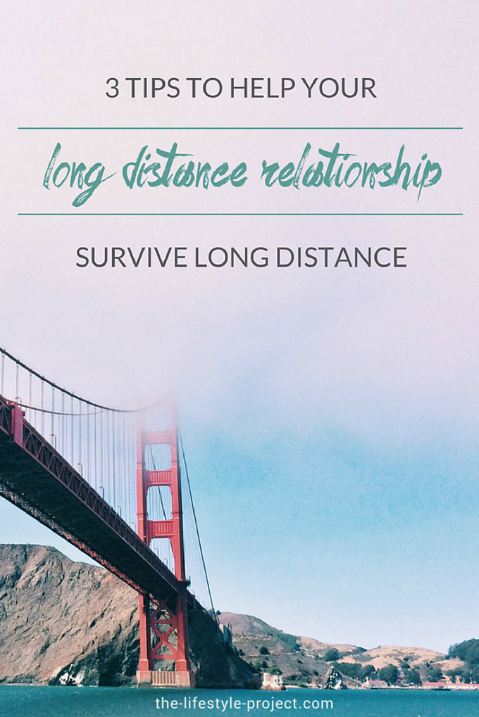 3 Tips to Help Your Long Distance Relationship Survive Long Distance // the-lifestyle-project.com