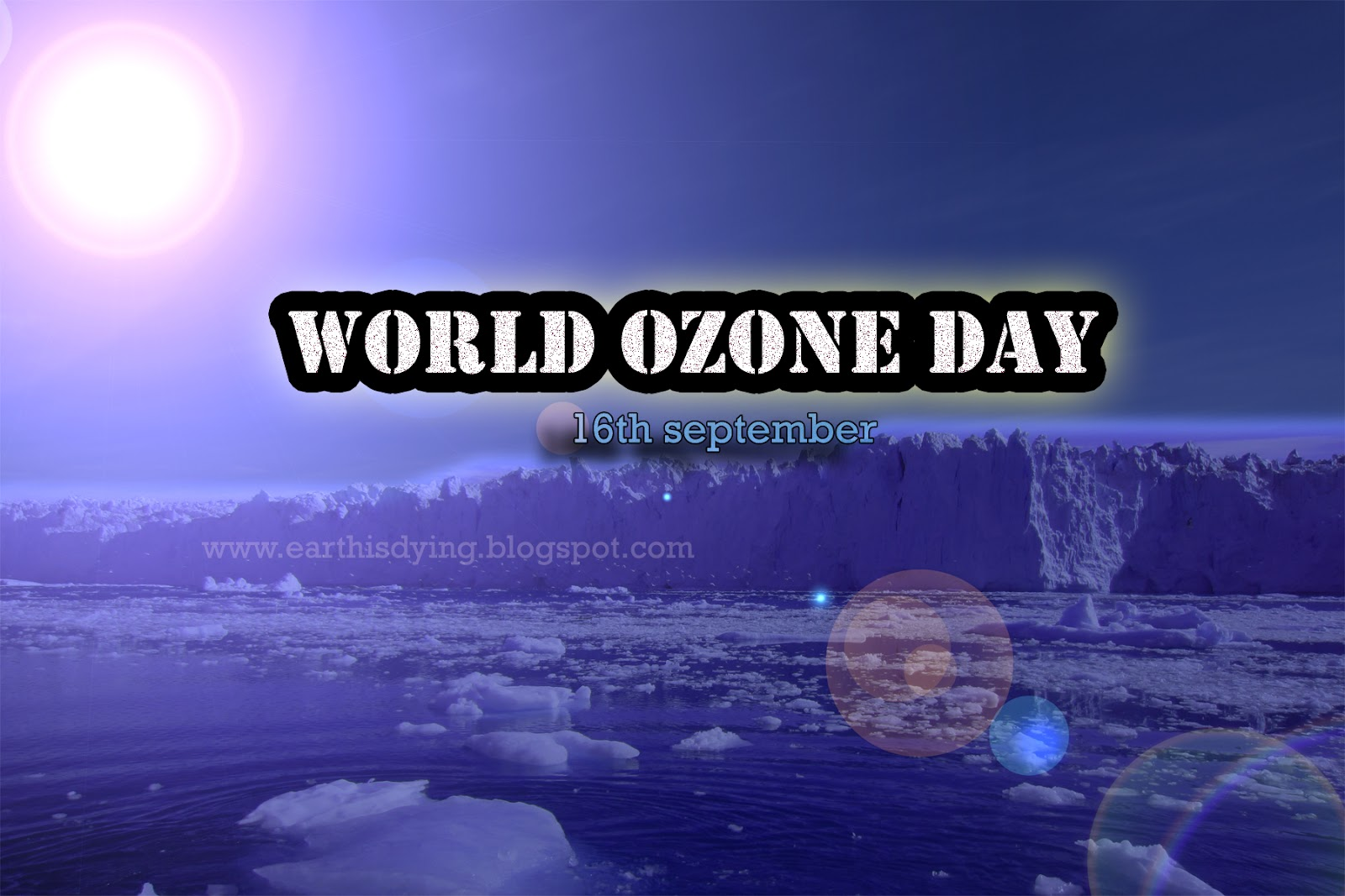world ozone day Ozone quotes from brainyquote what's happening to our world imagine the year 2000 and our ozone layer has vanished we get so much sun damage to our skin, and the thing we can do to look after ourselves is use sunscreen during the day, but making sure your skin is well hydrated while.