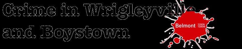 Crime In Wrigleyville + Boystown