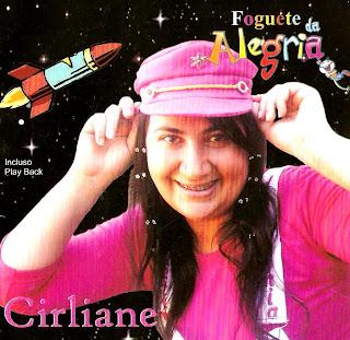 Cirliane - Foguete da Alegria - 2009