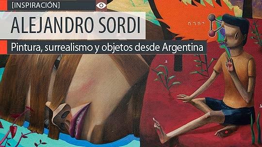Pintura, surrealismo y objetos de ALEJANDRO SORDI.