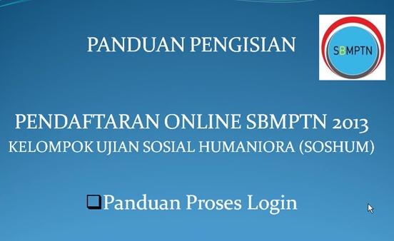 Panduan Pengisian Form Pendaftaran SBMPTN 2013 Kelompok Ujian Soshum