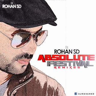 DJ ROHAN SD - ABSOLUTE FESTIVAL REMIXES