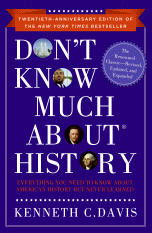 DON'T KNOW MUCH ABOUT HISTORY ANNIVERSARY EDITION BY KENNETH C. DAVIS