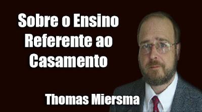 Sobre o Ensino Referente ao Casamento - Thomas Miersma