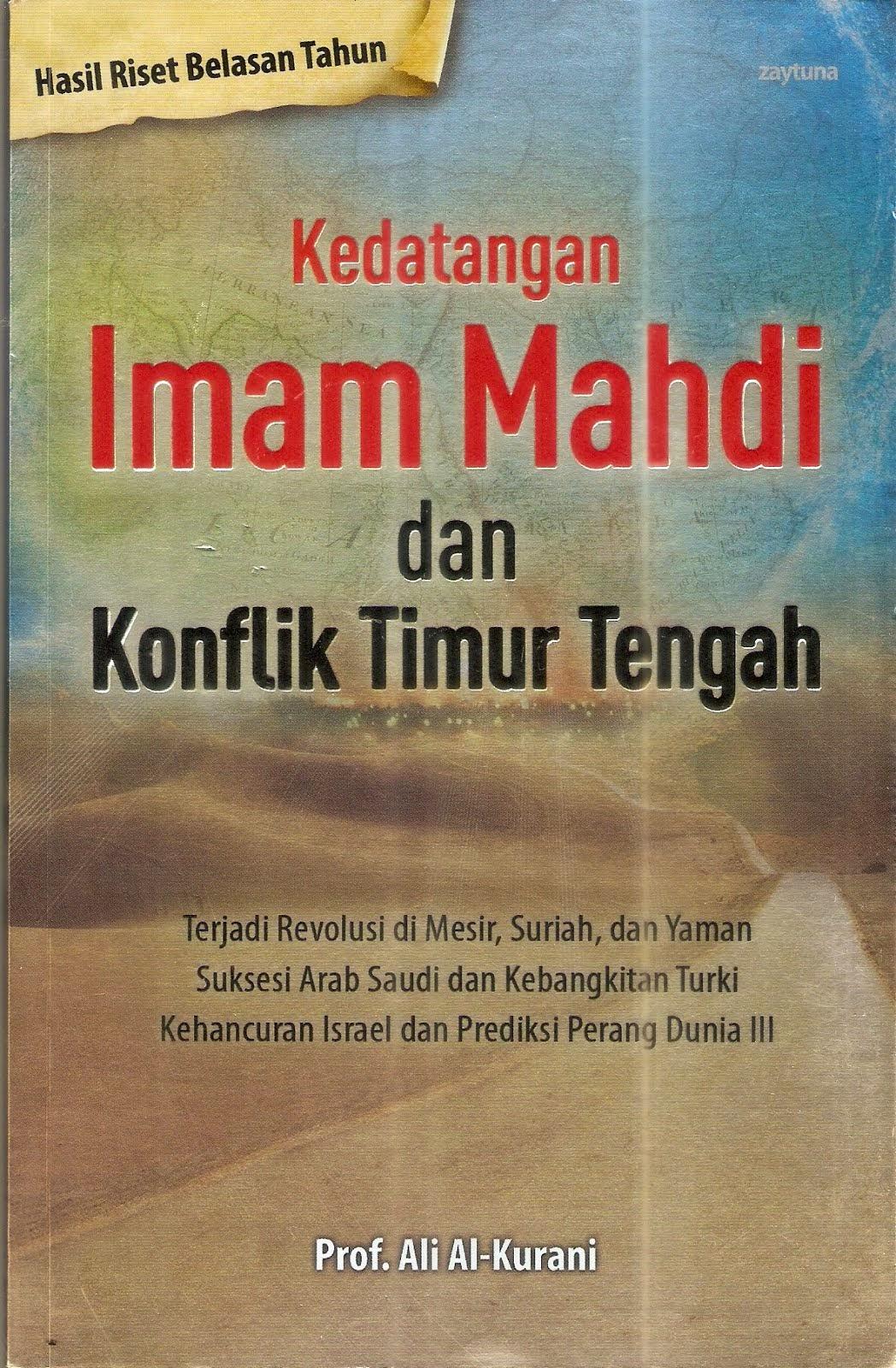 Kedatangan Imam Mahdi dan Konflik Timur Tengah ~ Mesin Buku