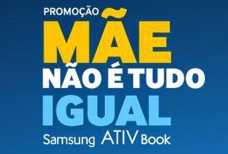 Promoção Mãe não é tudo igual Samsung ATIV Book