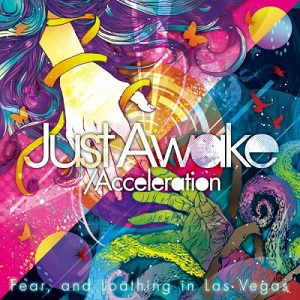 Fear, and Loathing in Las Vegas - Just Awake/Acceleration