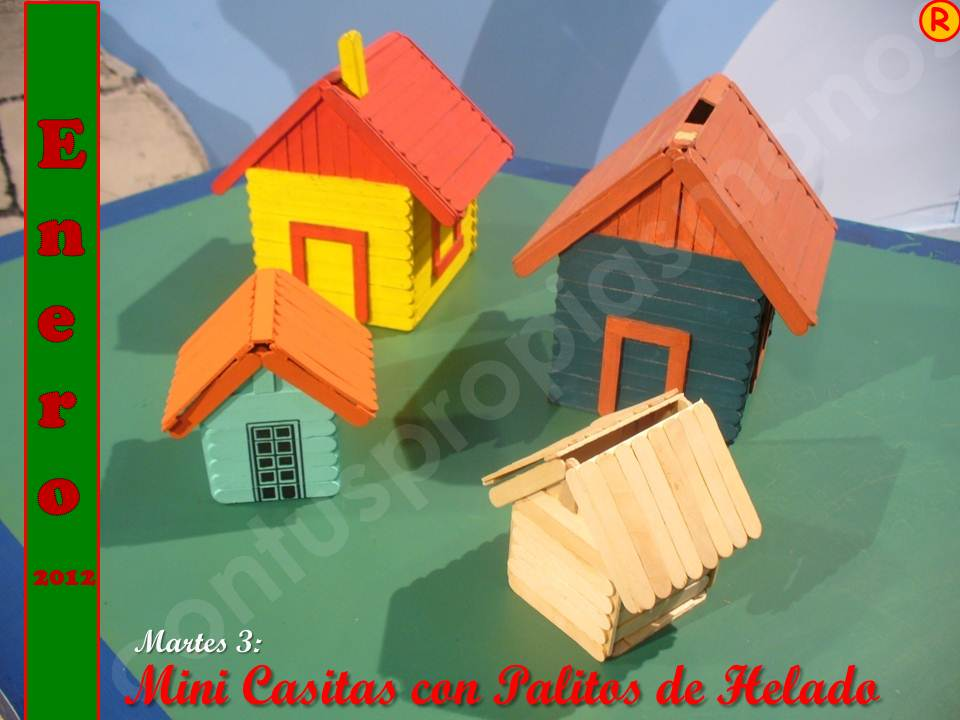 Mini+Casitas+con+Palitos+de+Helado.+GRABADO+EL+2+DE+AGOSTO%2C+2011