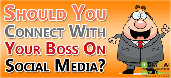 Should You Connect With Your Boss On Social Media?