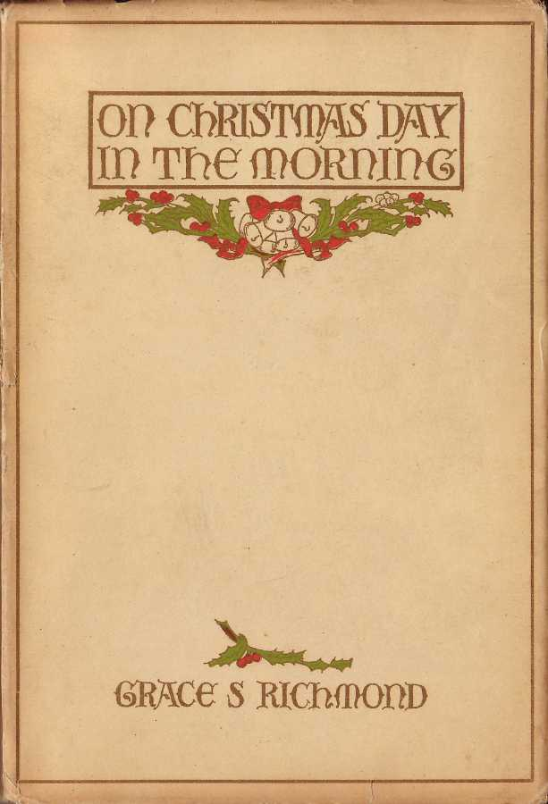 Vintage Women's Books: On Christmas Day In The Morning by Grace S. Richmond 1908 illustrated
