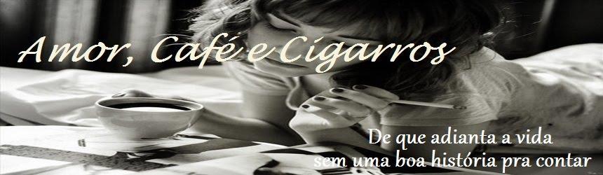 Amor, café e cigarros