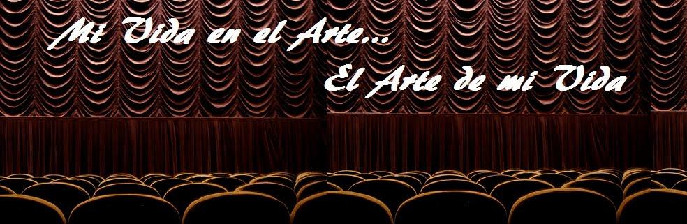 Mi Vida en el Arte... El Arte de mi Vida