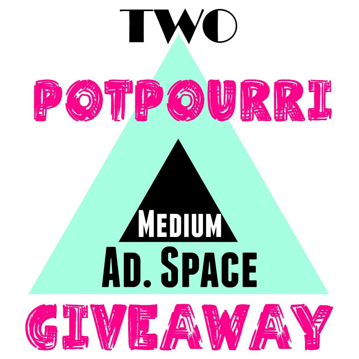 Potpourri Giveaway!