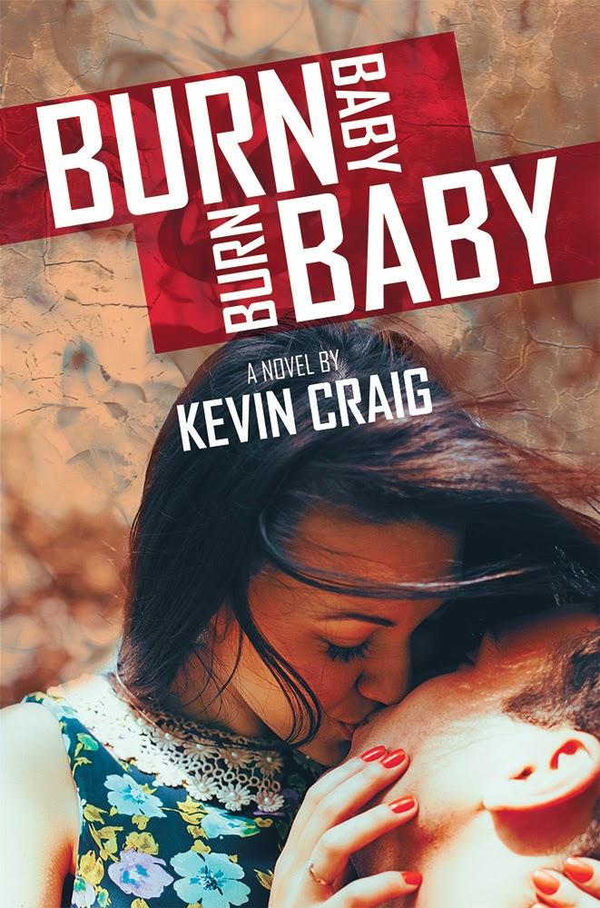 http://www.amazon.com/Burn-Baby-Kevin-Craig-ebook/dp/B00O26GFG6/ref=la_B005AO83T6_1_1?s=books&ie=UTF8&qid=1418728774&sr=1-1