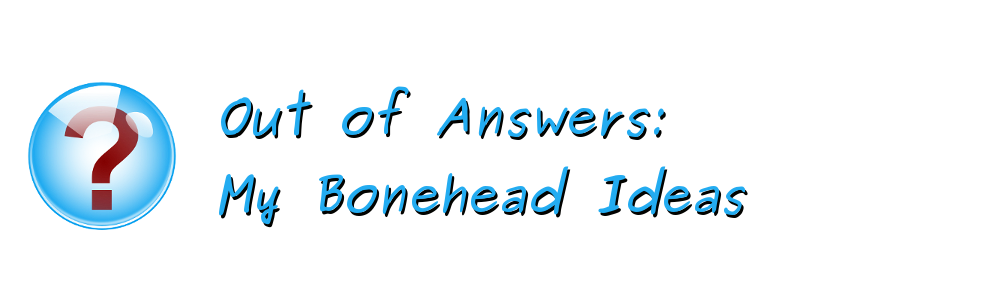 Out of Answers ...