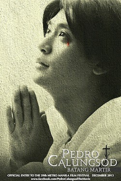 PEDRO CALUNGSOD: Batang Martir (Movie)