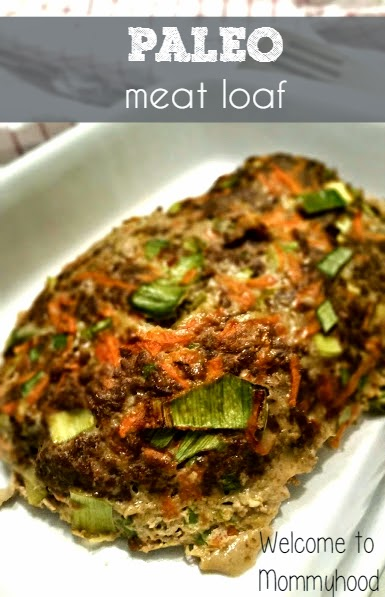 Easy, healthy recipes: paleo meatloaf {Welcome to Mommyhood] #paleo, #easyhealthyrecipes