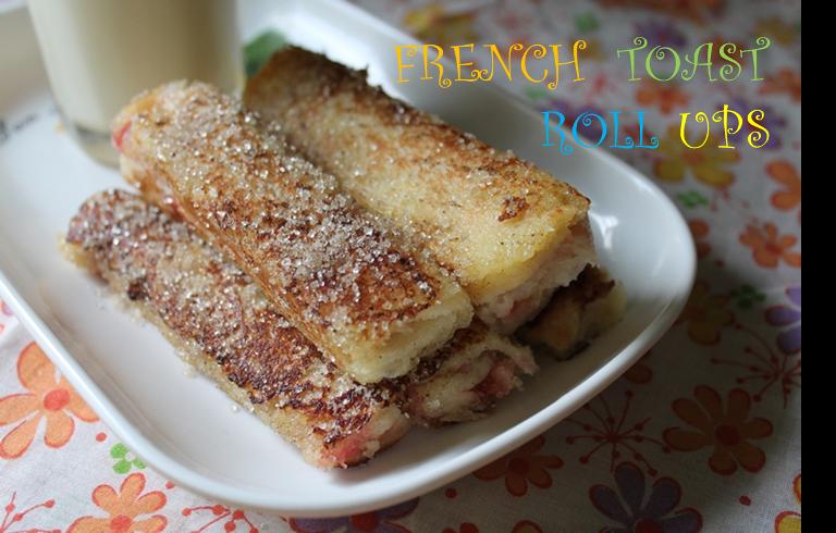YUMMY TUMMY: French Toast Roll Ups - Kids Friendly Recipes