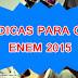 Dicas para o ENEM 2015