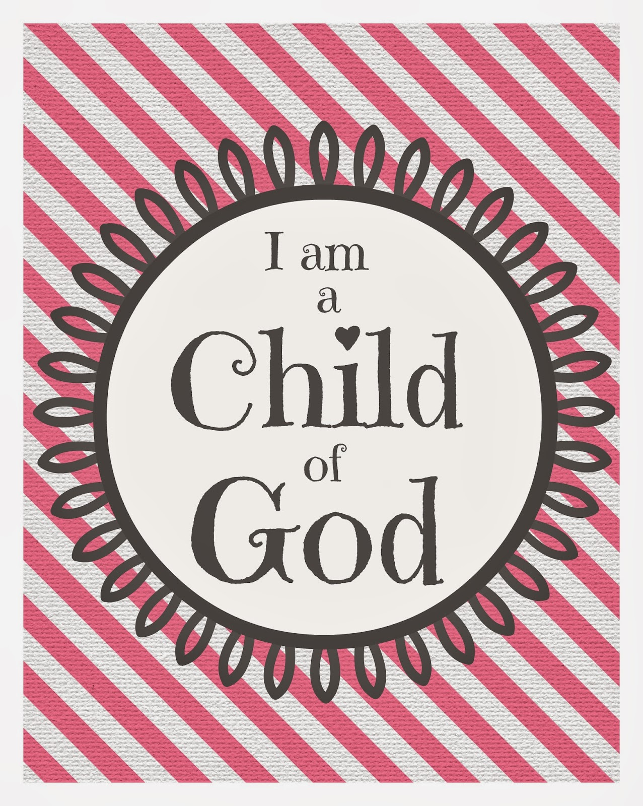 I Am A Child Of God For Girls Free Printable