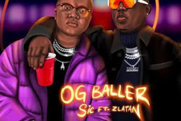 Mp3: Sic Ft. Zlatan – Og Baller