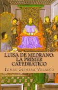 Luisa de Medrano. La primer catedrático